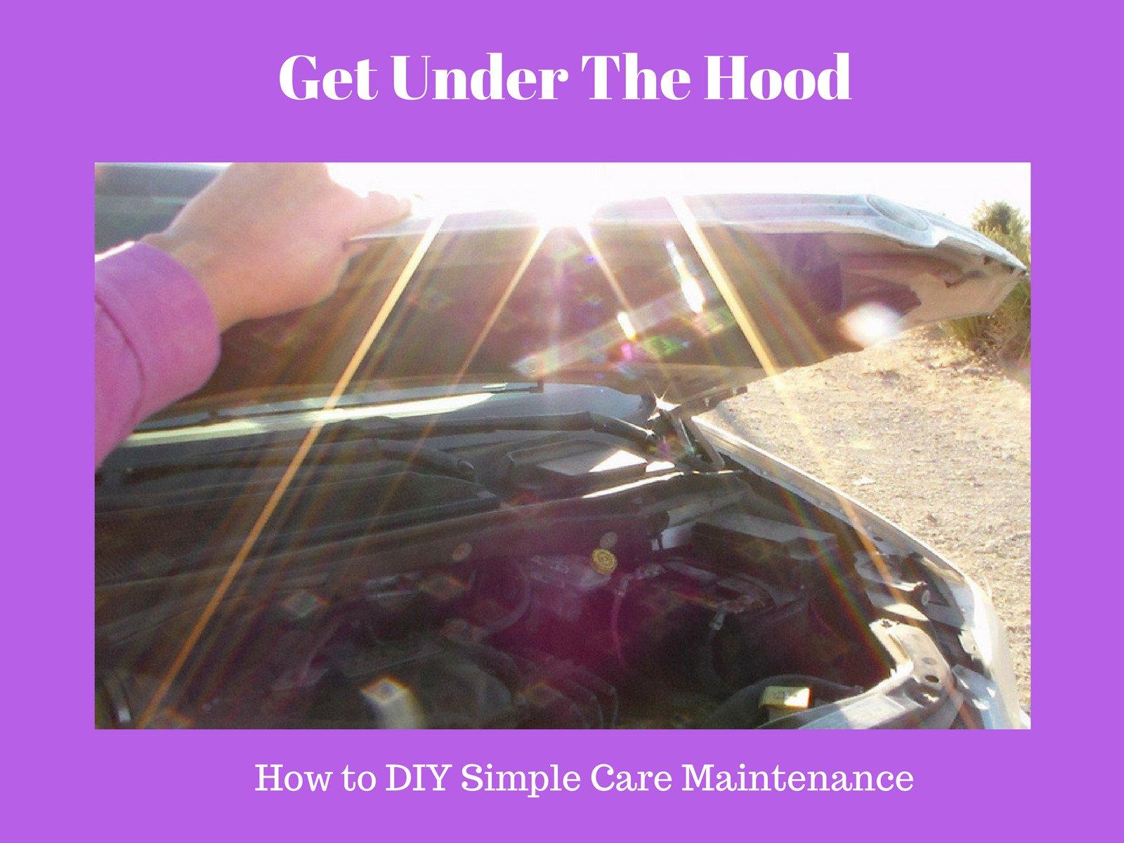 Get Under The Hood: How to DiY Simple Car Maintenance - Season 1