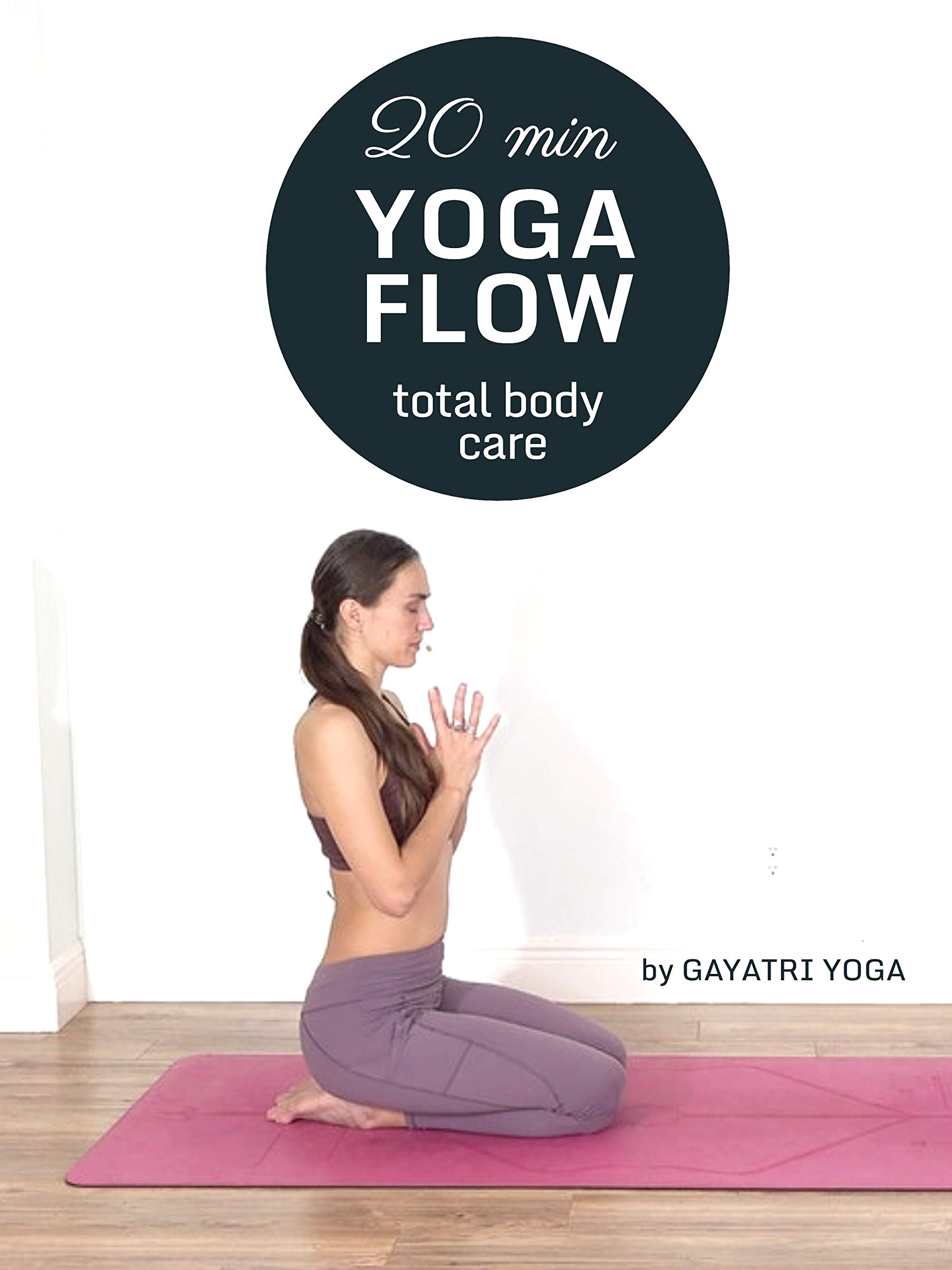 20 Min Yoga Flow - Total Body Care by Gayatri Yoga