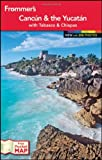 Frommers Cancun and the Yucatan (Frommers Color Complete)