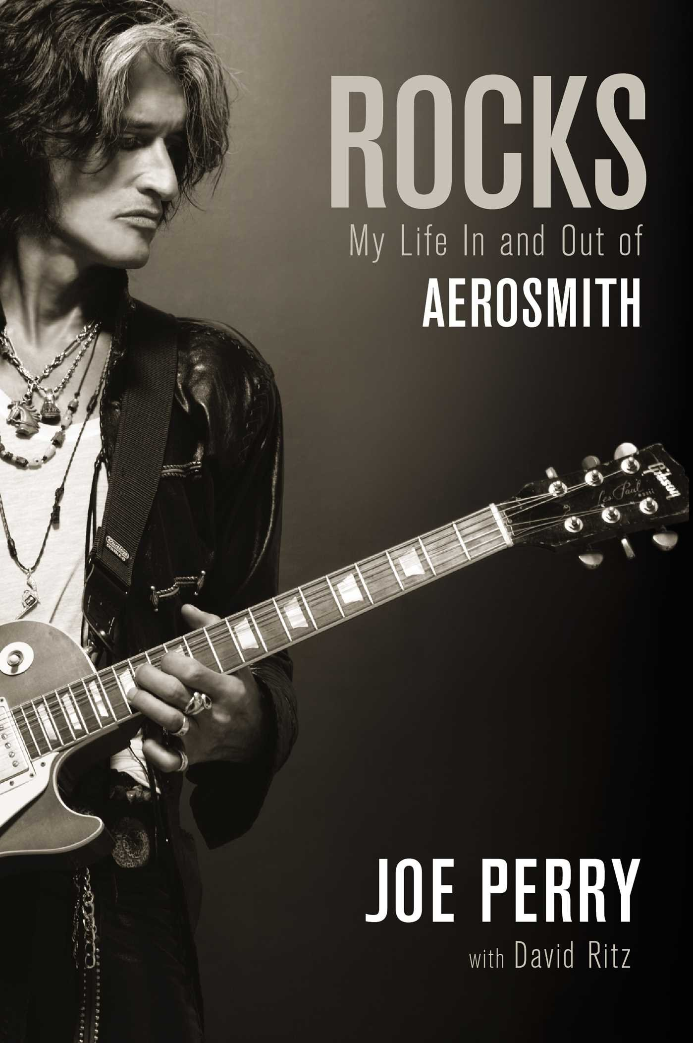 """Rocks: My Life In and Out of Aerosmith"" by Joe Perry"