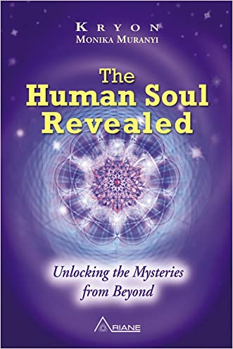 The Human Soul Revealed: Unlocking the Mysteries from Beyond written by Monika Muranyi