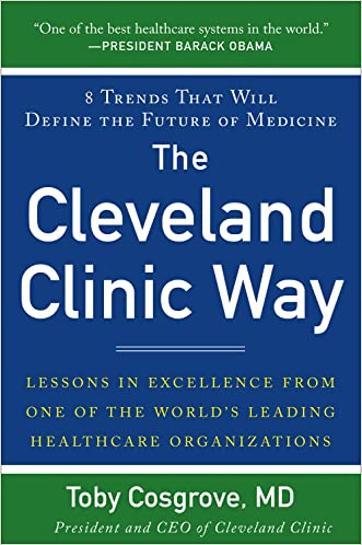 The Cleveland Clinic Way: Lessons in Excellence from One of the World's Leading Health Care Organizations VIDEO ENHANCED EBOOK: Lessons in Excellence from ... Care Organizations VIDEO ENHANCED EBOOK