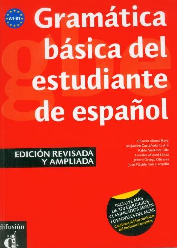 Gramática básica del estudiante de español (EDICIÓN REVISADA), niveles A1-A2-B1 (Ele- Gramatica Española)
