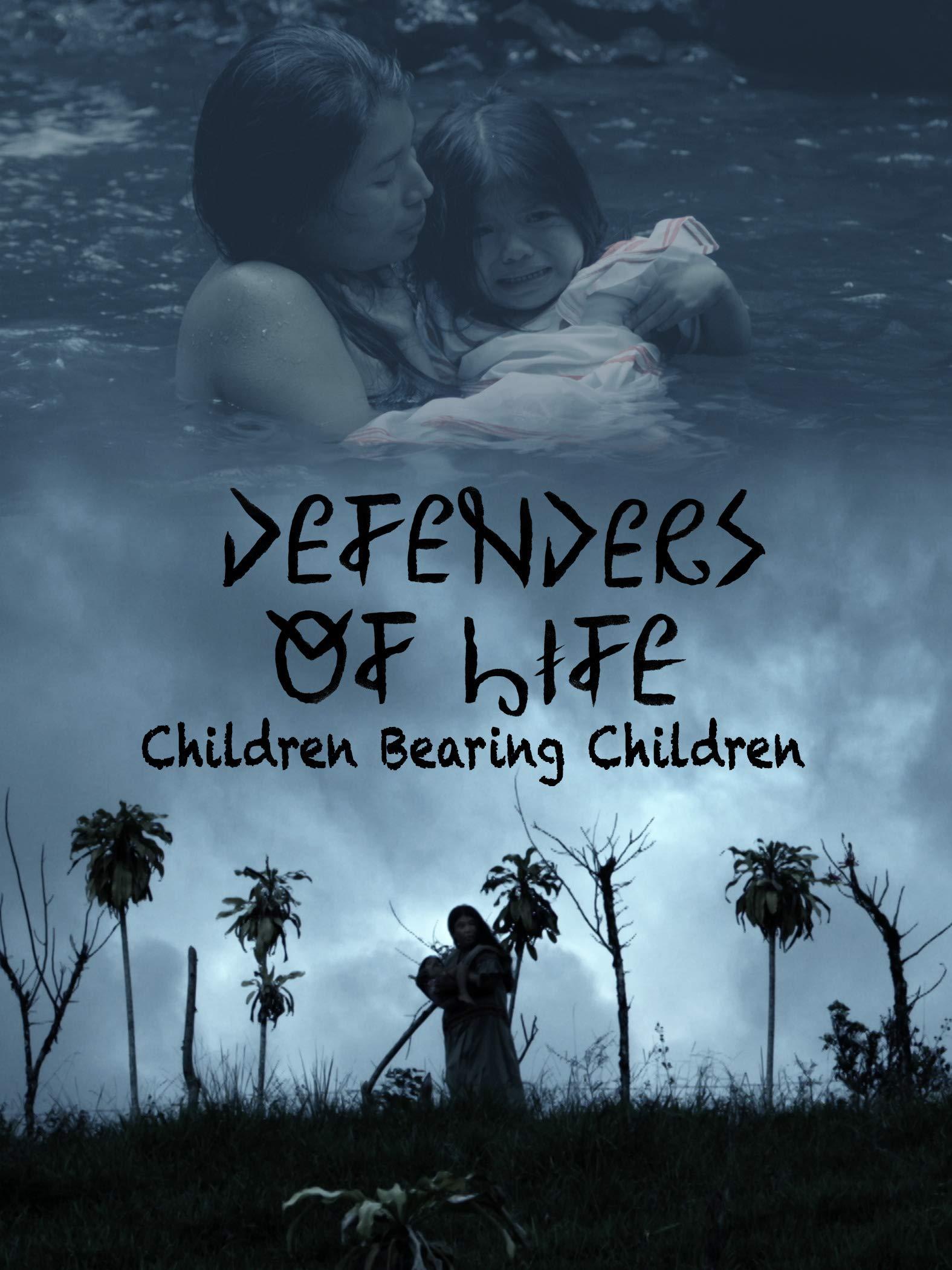 Defenders of Life: Children Bearing Children on Amazon Prime Video UK