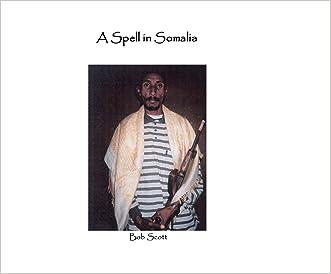 A SPELL IN SOMALIA