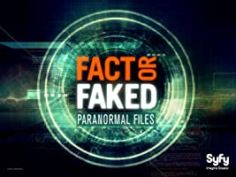 Fact Or Faked: Paranormal Files Season 1