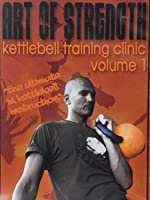 Art of Strength - Kettlebell Clinic Vol 1