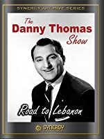 "Danny Thomas Show: ""Road to Lebanon"""