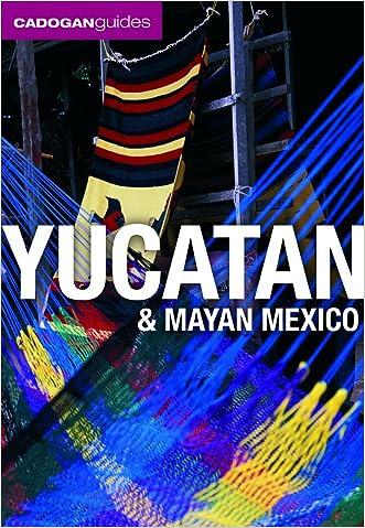 Yucatan & Mayan Mexico (Cadogan Guides) written by Nick Rider
