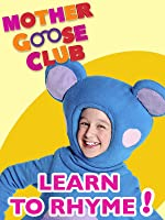 Mother Goose Club: Learn to Rhyme!