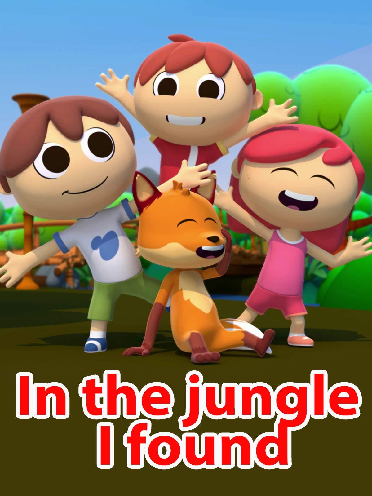In the jungle I found
