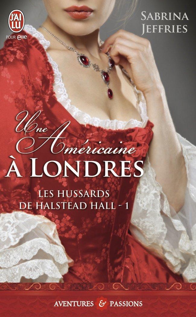 Les Hussards de Halstead Hall, Tome 1 : Une Americaine à Londres 71gdX1ADWuL