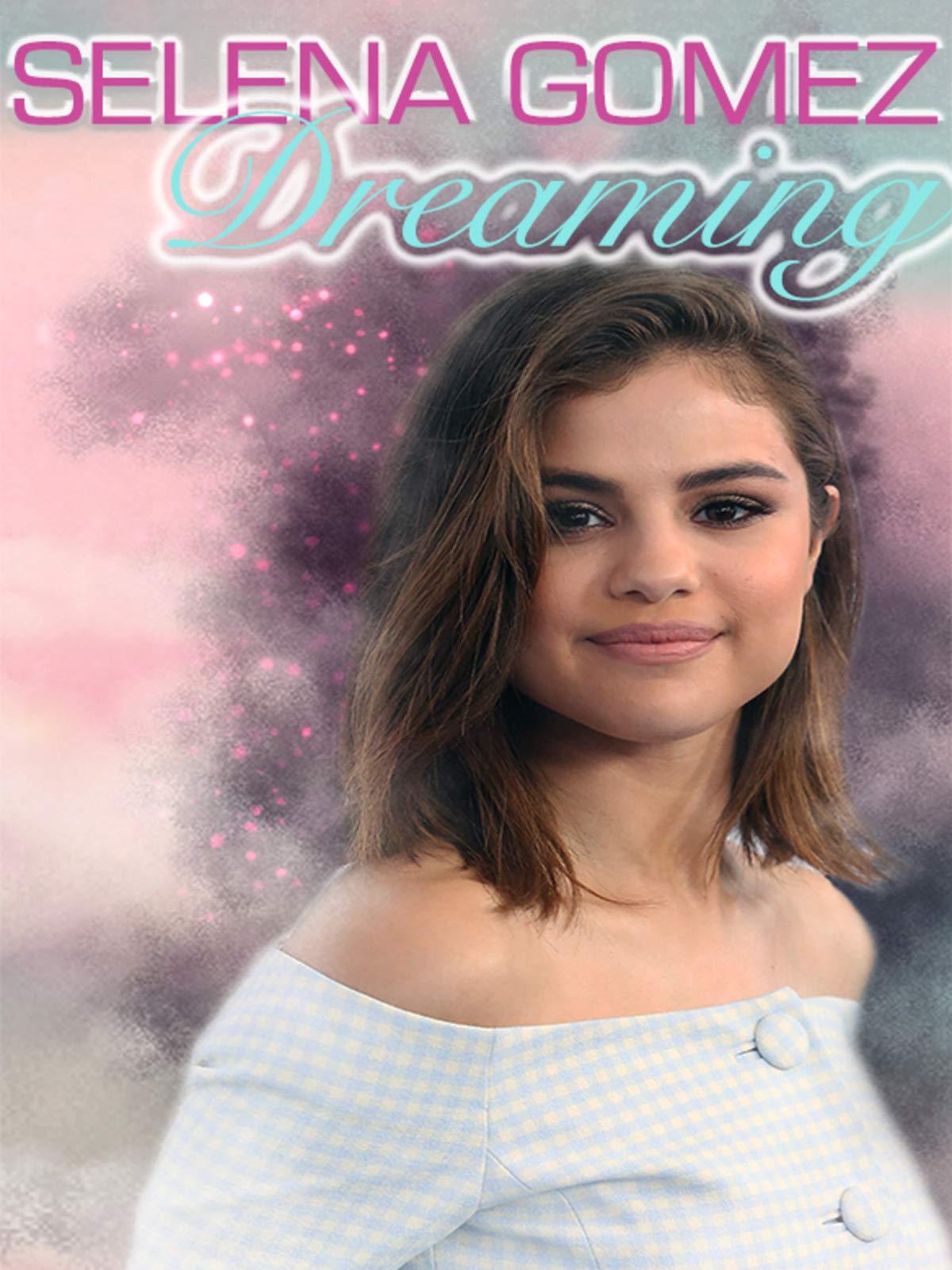 Selena Gomez: Dreaming on Amazon Prime Video UK