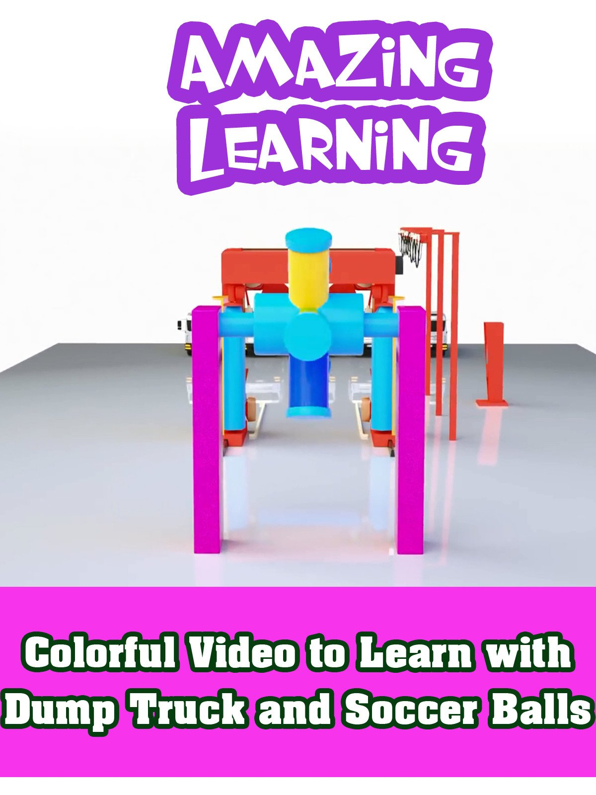 Colorful Video to Learn with Dump Truck and Soccer Balls