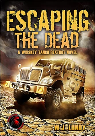 Whiskey Tango Foxtrot Vol 1 (Escaping the Dead): Escaping the Dead