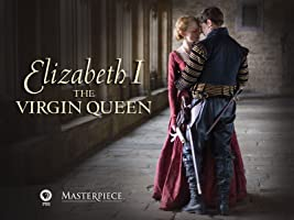 Masterpiece: Elizabeth I - The Virgin Queen Season 1