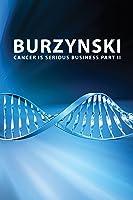 Burzynski: Cancer Is Serious Business Part II