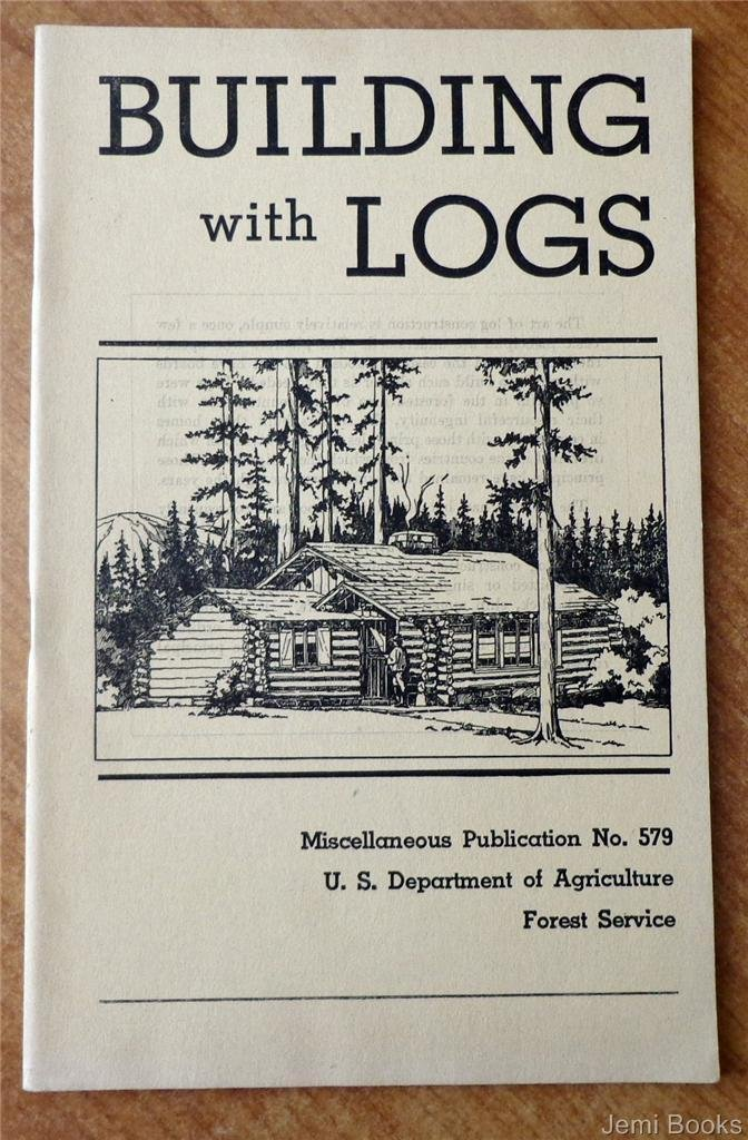 Building with Logs (U.S. Department of Agriculture, Forest Service ...
