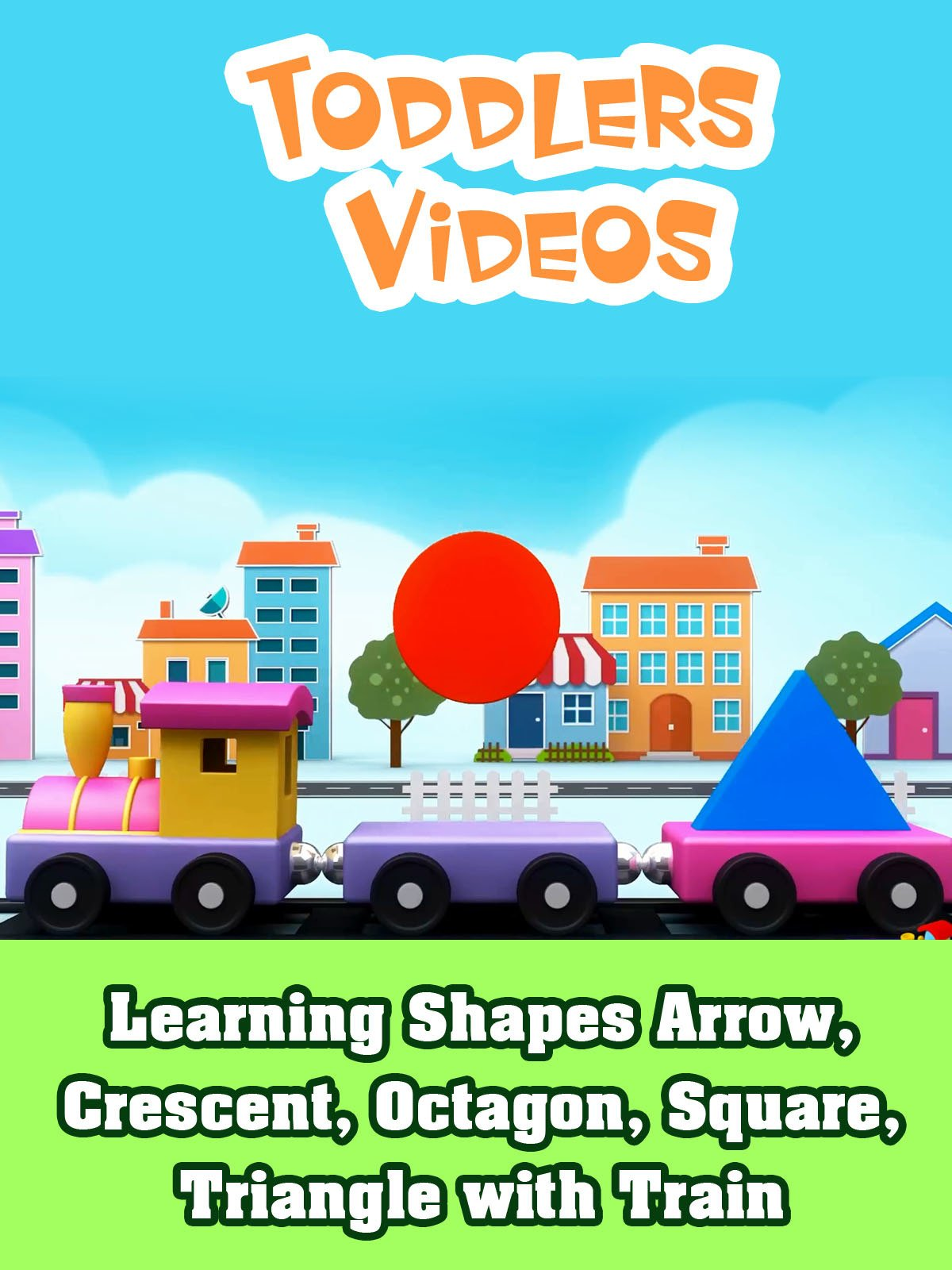 Learning Shapes Arrow, Crescent, Octagon, Square, Triangle with Train