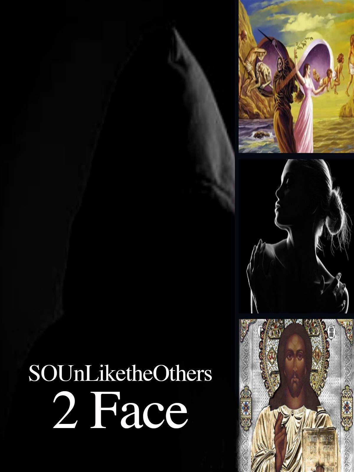 SOUnLiketheOthers - 2 Face on Amazon Prime Instant Video UK