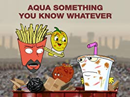 Aqua Something You Know Whatever Season 1