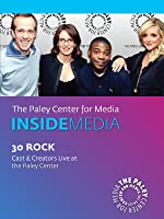 30 Rock: Cast & Creators Live at the Paley Center