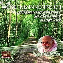 Wege ins Innenreich: Entspannungsreisen und positive Gedanken (Innenreich) Hörbuch von Klaus Biedermann Gesprochen von: Klaus Biedermann