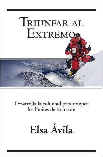 Triunfar al Extremo: Desarrolla la voluntad para romper los límites de tu mente (Spanish Edition)