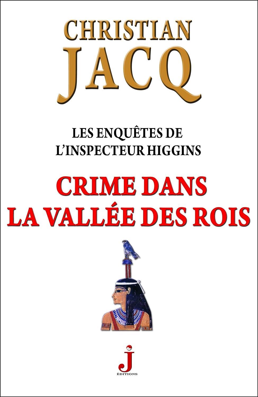 Christian Jacq – Les enquêtes de l'inspecteur Higgins, Tome 16 : Crime dans la Vallée des Rois