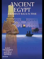 Ancient Egypt: A Journey Back in Time (Lost Treasures of the Ancient World)