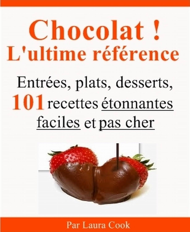 Chocolat ! L'ultime référence - Laura Cook