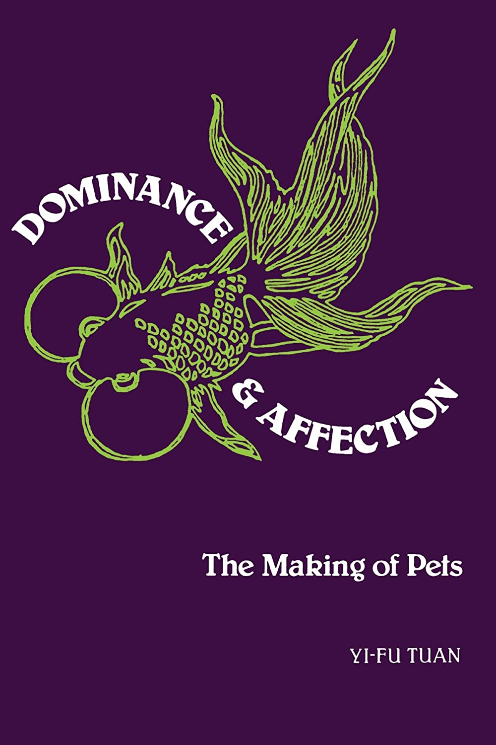 Dominance and Affection: The Making of Pets Yi-fu Tuan