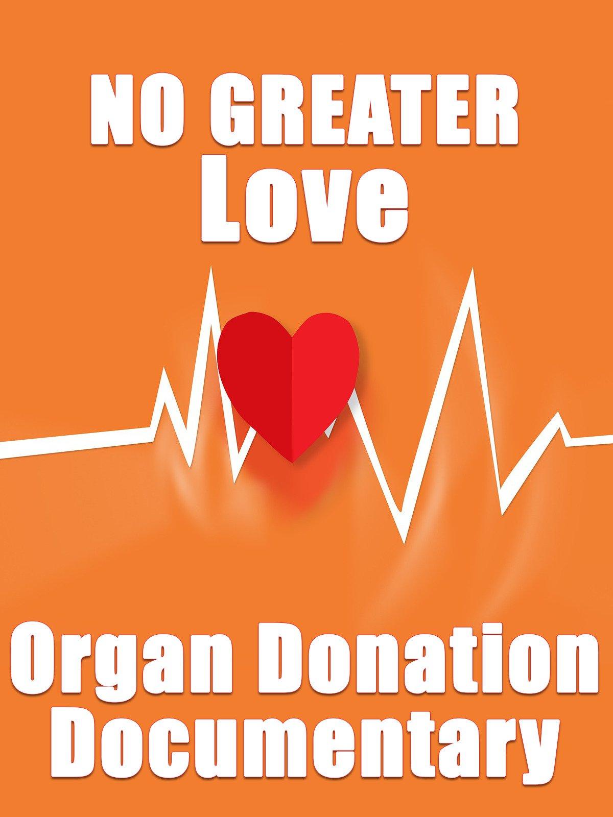 No Greater Love Organ Donation Documentary
