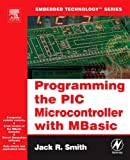 Programming the PIC Microcontroller with MBASIC (Embedded Technology) (0750679468) by Smith, Jack