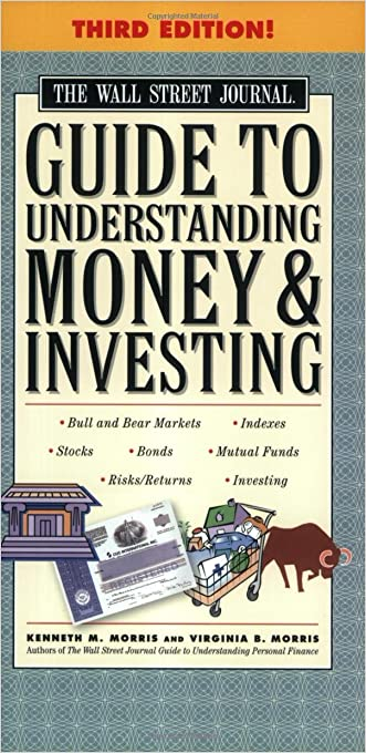 The Wall Street Journal Guide to Understanding Money and Investing, Third Edition (Wall Street Journal Guide to Understanding Money & Investing)