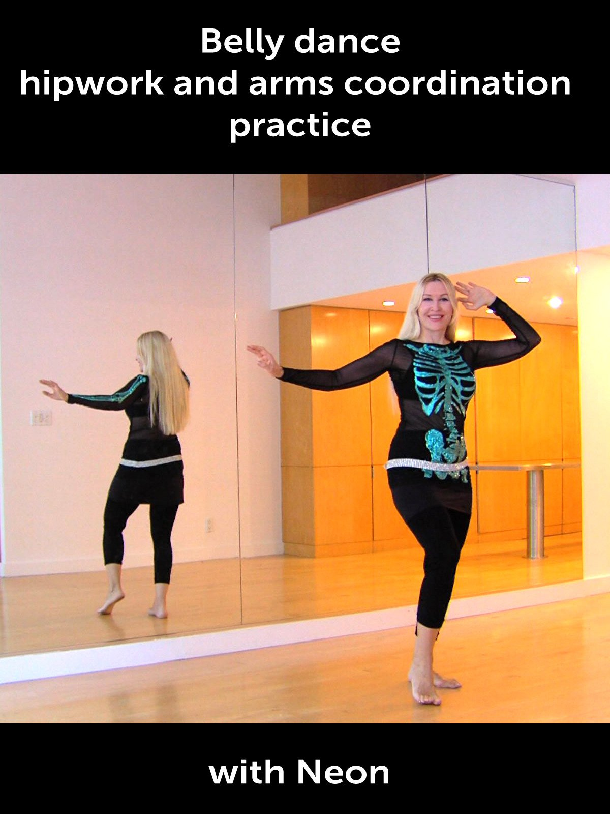 Belly dance hipwork and arms coordination practice with Neon