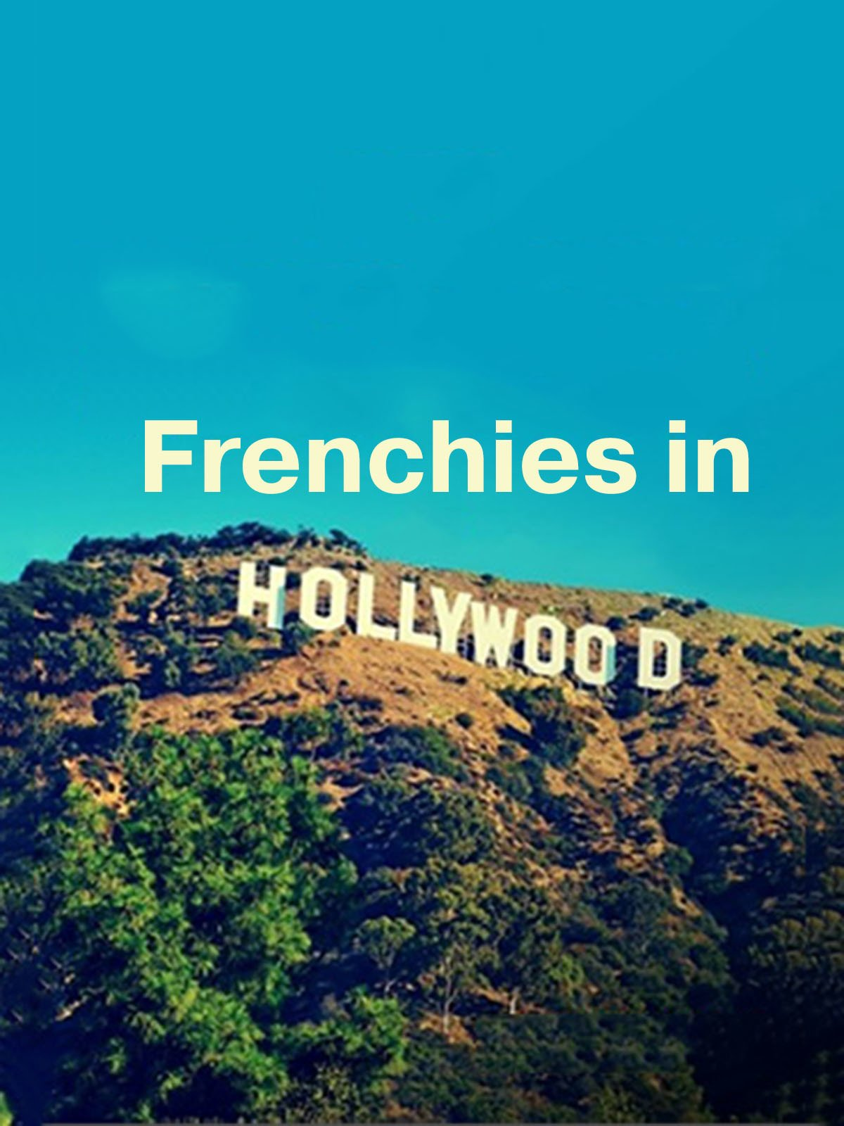 Frenchies in Hollywood on Amazon Prime Instant Video UK