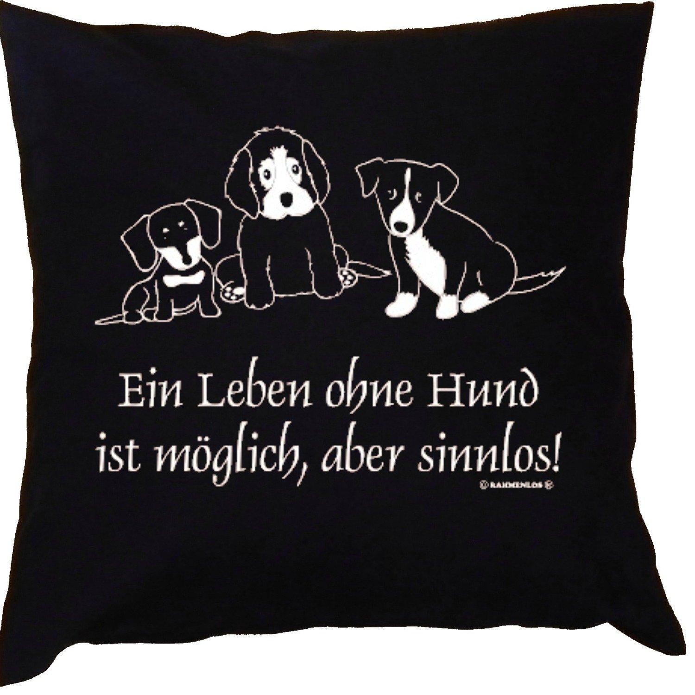 Kissen mit Innenkissen – Hundefreunde – Ein Leben ohne Hund ist möglich, aber sinnlos! – mit 40 x 40 cm – in schwarz : ) bestellen