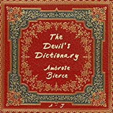 The Devil's Dictionary, A-J Audiobook by Ambrose Bierce Narrated by Jack Chekijian