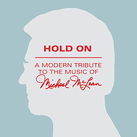 Hold On: Tribute Music of Michael Mclean