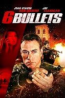 6 Bullets [HD]