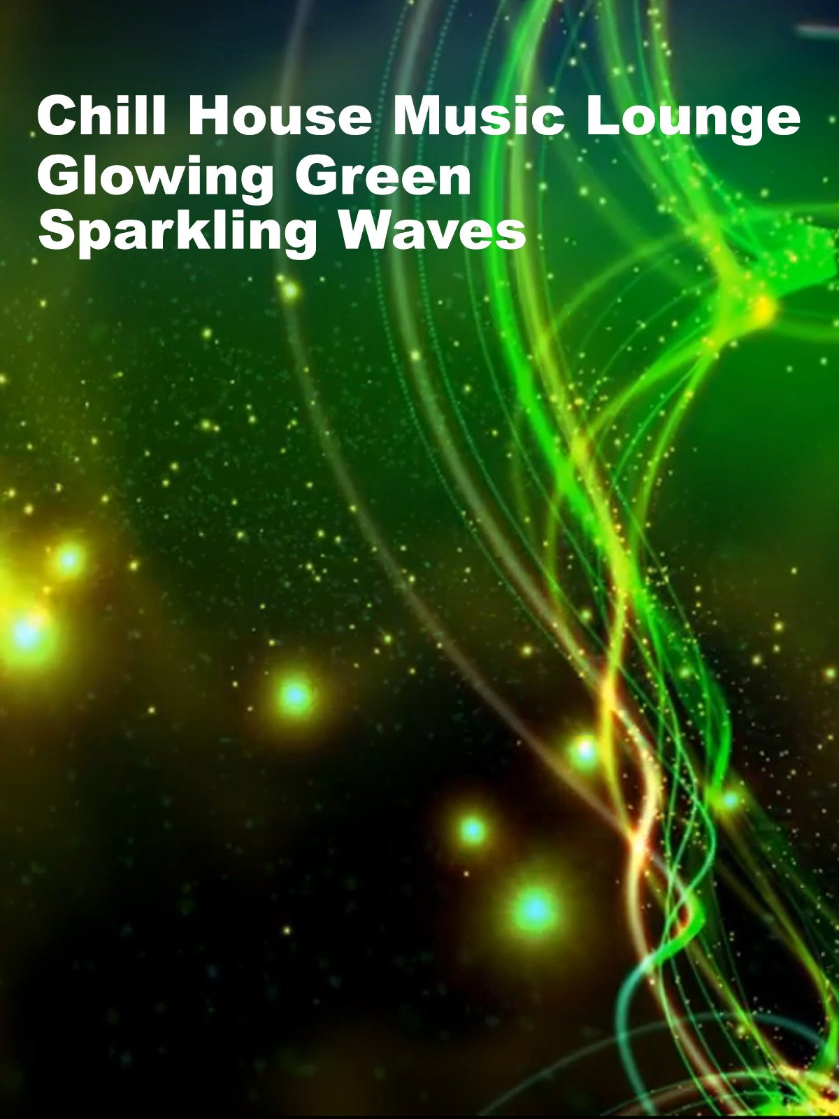 Chill House Music Lounge Glowing Green Sparkling Waves