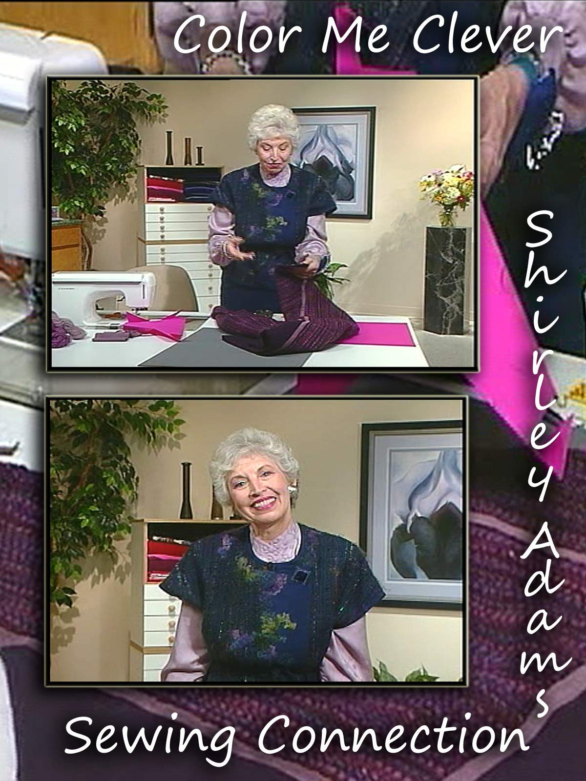 Color Me Clever with Shirley Adams Sewing Connection