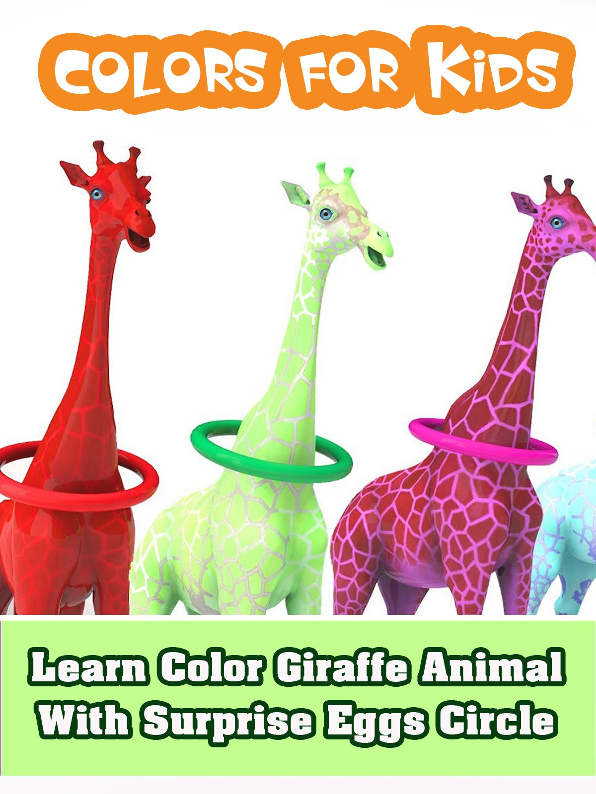 Learn Color Giraffe Animal With Surprise Eggs Circle