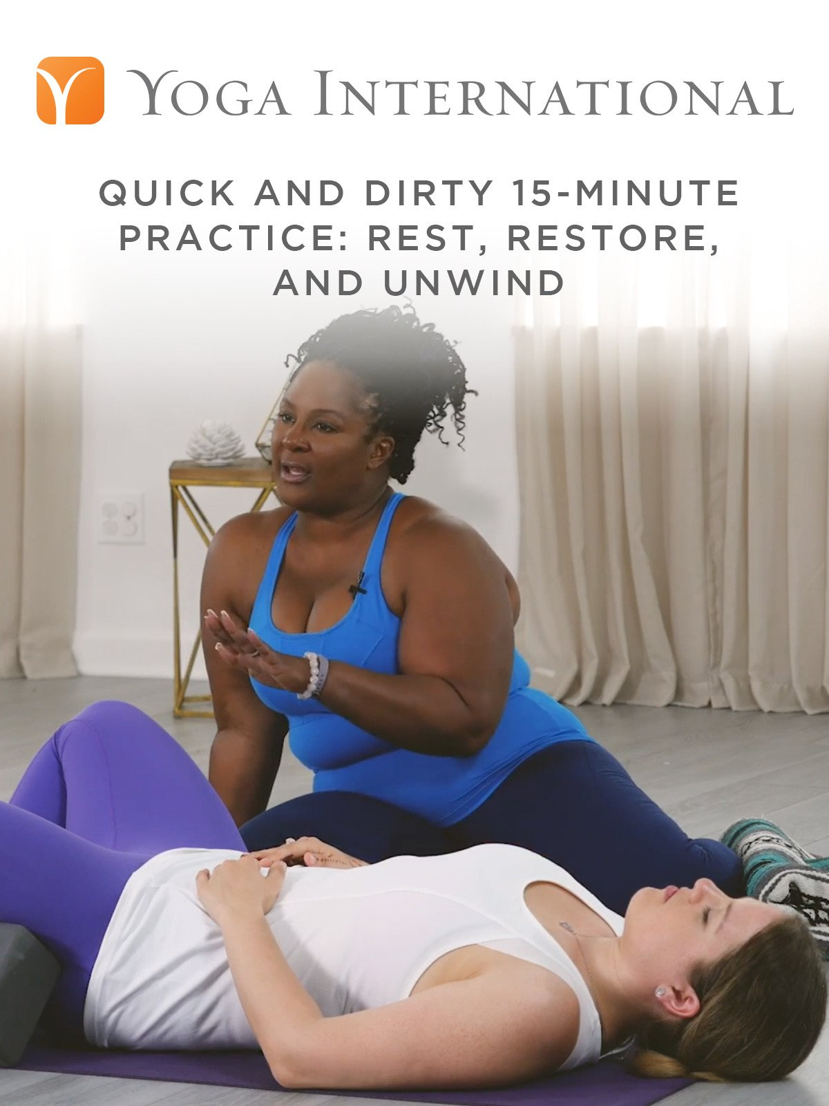 Quick and Dirty 15-Minute Practice: Rest, Restore, and Unwind
