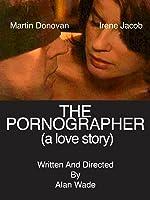 The Pornographer: A Love Story