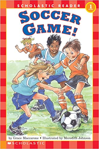 Scholastic Reader Level 1: Soccer Game! written by Grace Maccarone