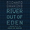 River out of Eden: A Darwinian View of Life Audiobook by Richard Dawkins Narrated by Richard Dawkins, Lalla Ward