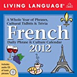 Living Language French: Daily Phrase & Culture Calendar: 2012 Day-to-Day Calendar (Living Language (Calendars))