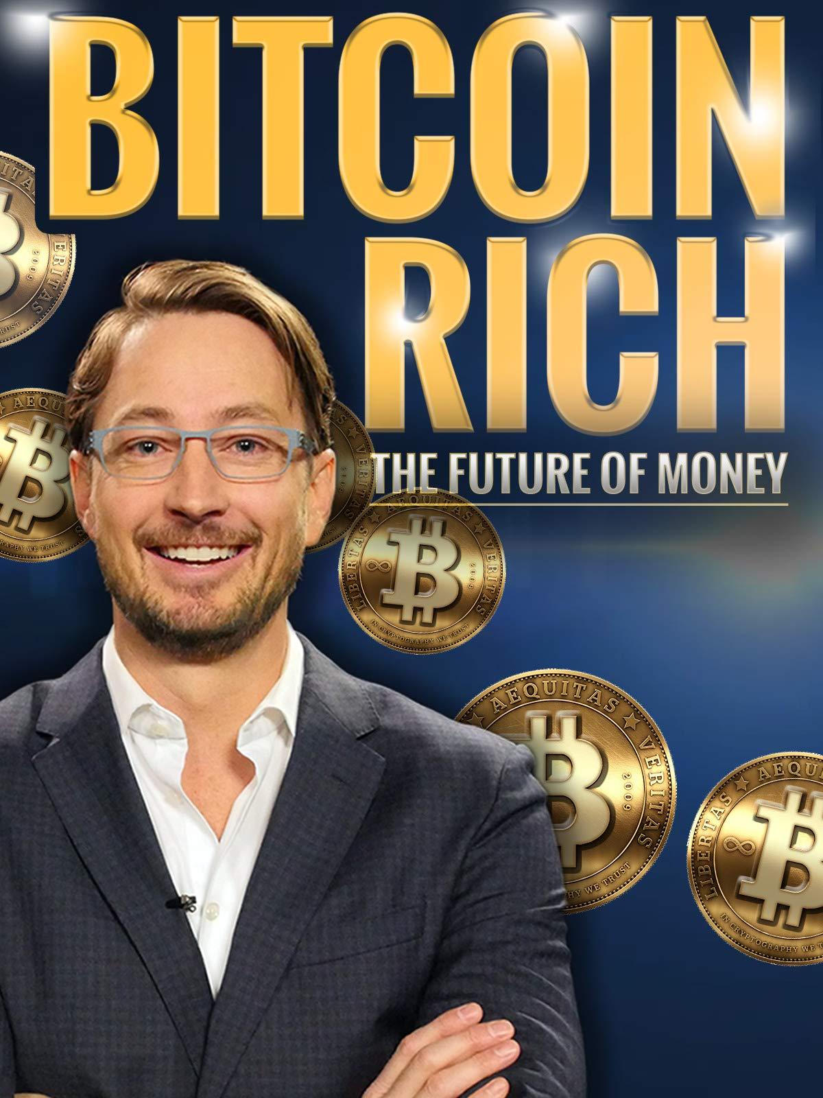 Bitcoin Rich: The Future of Money